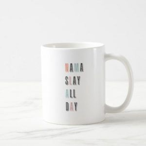 Funny Quote Nama Slay Motivational Ceramic Mug