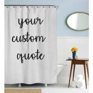 Custom QuoteShower Curtain