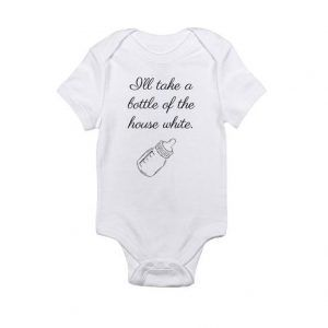 I'll take a bottle of the house white Baby Onesie