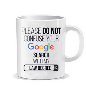 Please do not confuse your google search my law degree Ceramic Mug