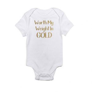 Worth My Weight In Gold Baby Onesie