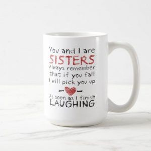 You and I are Sisters Ceramic Mug