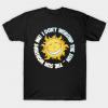 I Don't Worship The Sun - The Sun Worships Me! Tee Shirt