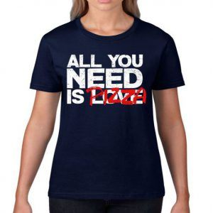 All You Need Is Pizza Women's Tee Shirt