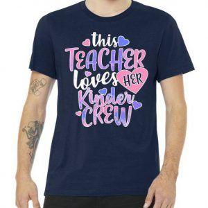 This Teacher Loves Her Kinder Crew Tee Shirt