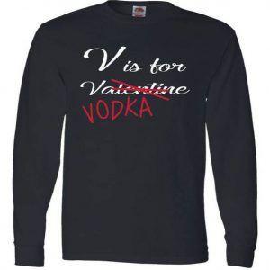V Is For Valentine Vodka Long Sleeve Tee Shirt
