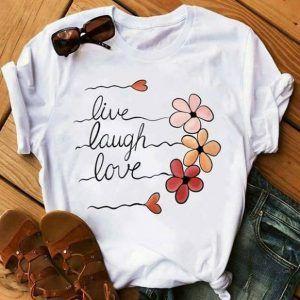 Live Laugh Love Tee Shirt