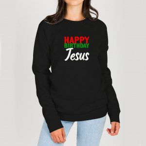 Happy-Birthday-Jesus-Sweatshirt