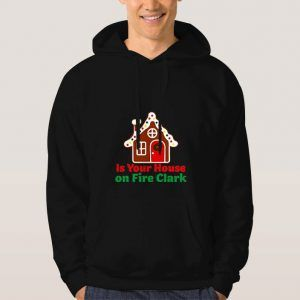 Is-Your-House-on-Fire-Clark-Black-Hoodie