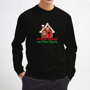 Is-Your-House-on-Fire-Clark-Black-Sweatshirt
