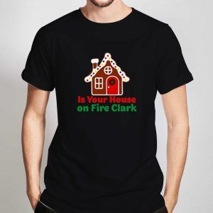 Is-Your-House-on-Fire-Clark-Black-T-Shirt