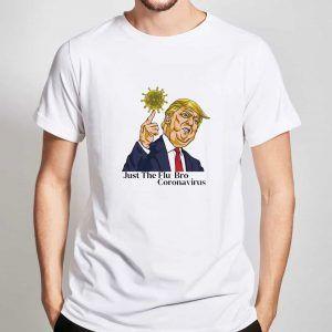 Just-The-Flu-Bro-Coronavirus-T-Shirt