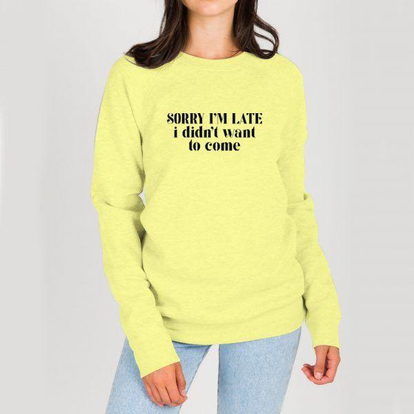 Sorry-I'm-Late-Yellow-Sweatshirt